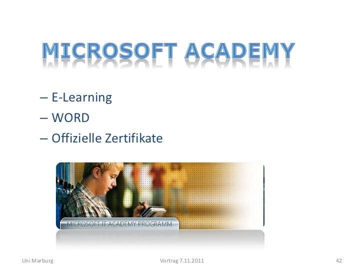 – E-Learning      – WORD      – Offizielle ZertifikateUni Marburg                  Vortrag 7.11.2011   42