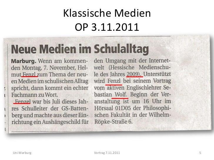 Klassische Medien                OP 3.11.2011Uni Marburg        Vortrag 7.11.2011   5