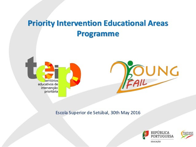 Priority Intervention Educational Areas Programme Escola Superior de Setúbal, 30th May 2016