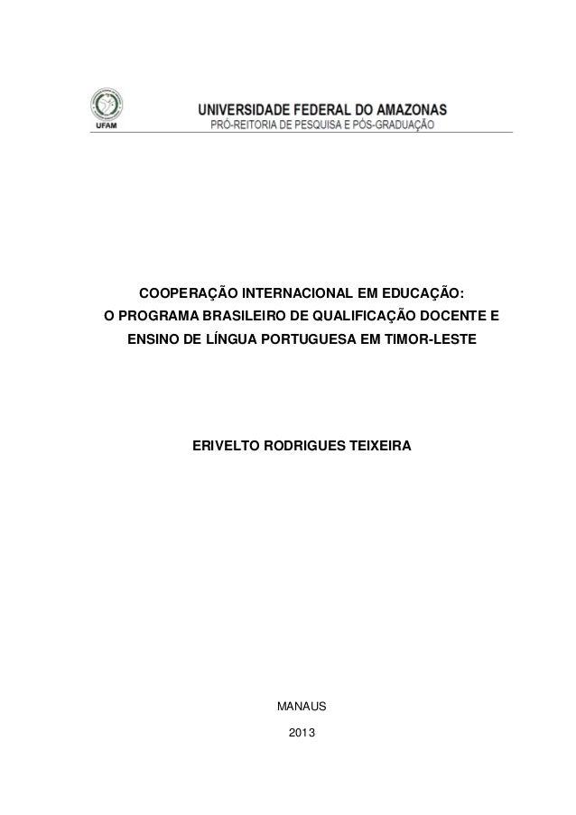 COOPERAÇÃO INTERNACIONAL EM EDUCAÇÃO: O PROGRAMA BRASILEIRO DE QUALIFICAÇÃO DOCENTE E ENSINO DE LÍNGUA PORTUGUESA EM TIMOR...