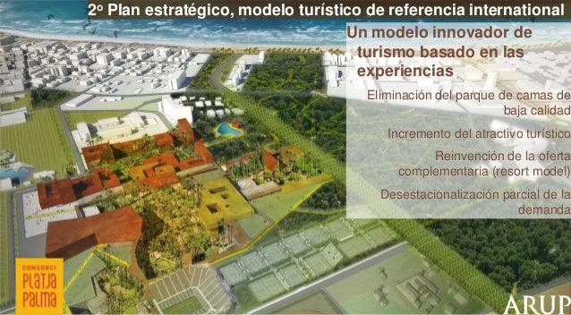 2o Plan estratégico, modelo turístico de referencia international Un modelo innovador de turismo basado en las experiencia...