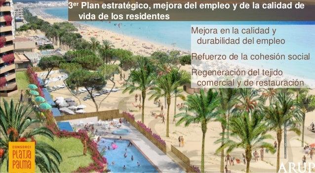 3er Plan estratégico, mejora del empleo y de la calidad de vida de los residentes  Mejora en la calidad y durabilidad del ...