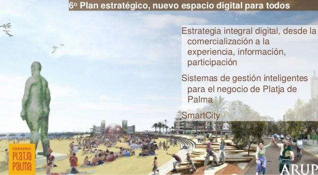 6o Plan estratégico, nuevo espacio digital para todos  Estrategia integral digital, desde la comercialización a la experie...