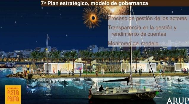 7o Plan estratégico, modelo de gobernanza  Proceso de gestión de los actores Transparencia en la gestión y rendimiento de ...