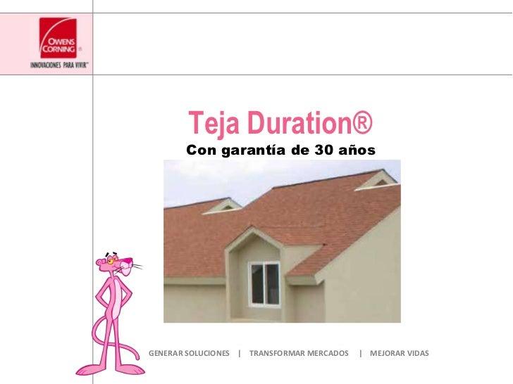Teja Duration®<br />Con garantía de 30 años<br />GENERAR SOLUCIONES    |    TRANSFORMAR MERCADOS     |    MEJORAR VIDAS<br />