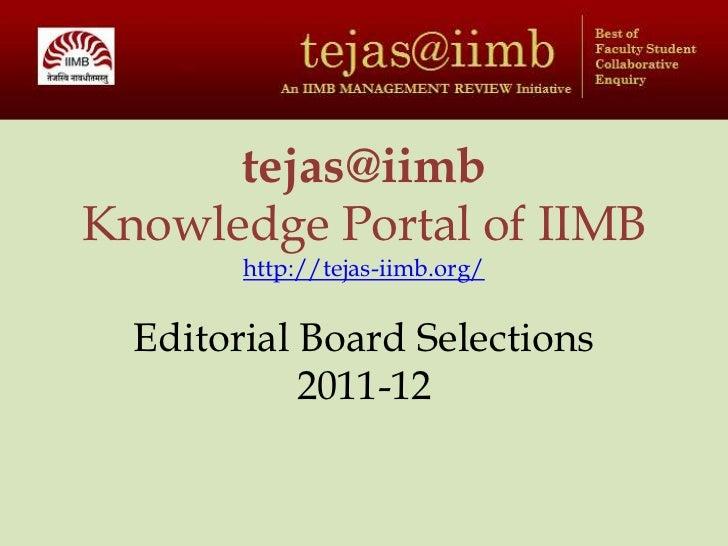 tejas@iimbKnowledge Portal of IIMBhttp://tejas-iimb.org/<br />Editorial Board Selections 2011-12<br />
