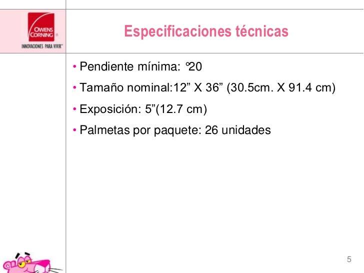 """Especificaciones técnicas<br />Pendiente mínima: °20<br />Tamaño nominal:12"""" X 36"""" (30.5cm. X 91.4 cm)<br />Exposición: 5""""..."""