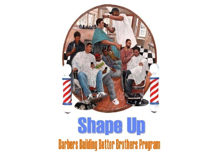 Barbers Building Better Brothers• HIV Reduction Intervention & Violence Prevention Program  targeting over 1000 young men•...
