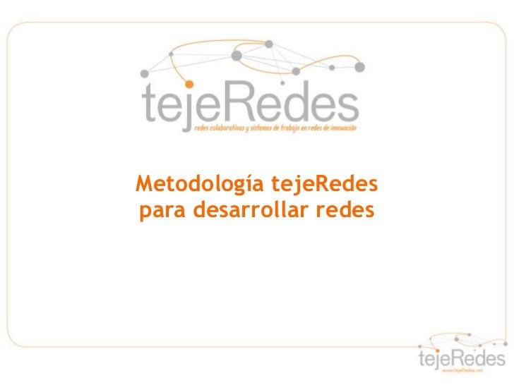 tejeRedes. metodología tejeRedes para desarrollar redes