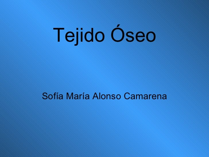 Tejido Óseo Sofía María Alonso Camarena