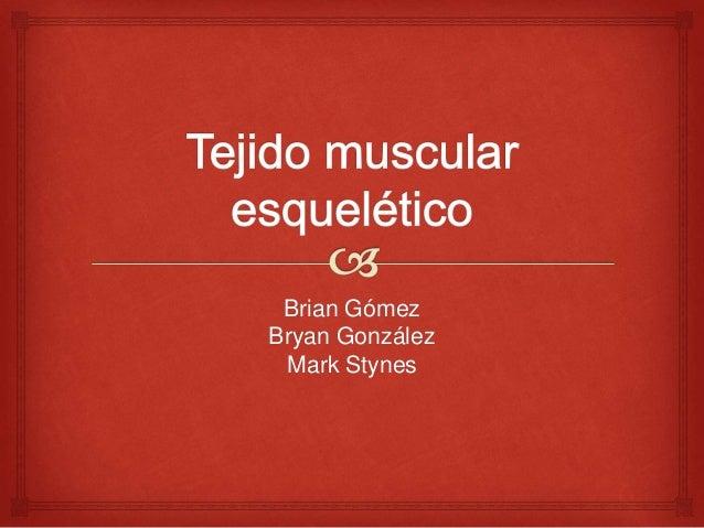 Brian Gómez Bryan González Mark Stynes