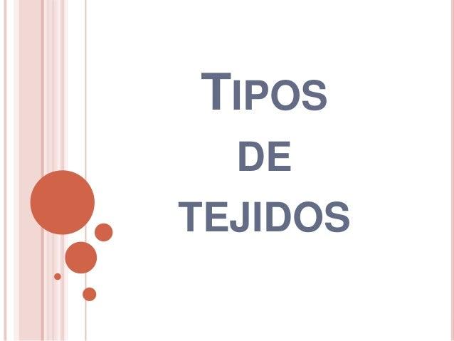 TIPOS  DETEJIDOS