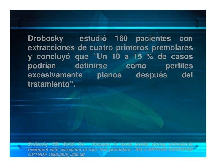 """Drobocky      estudió 160 pacientes con extracciones de cuatro primeros premolares y concluyó que """"Un 10 a 15 % de casos p..."""