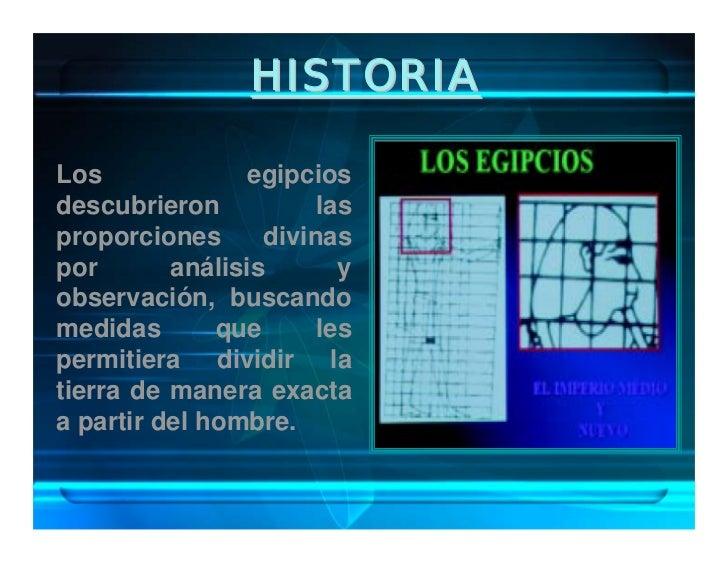 HISTORIA  Los              egipcios descubrieron           las proporciones      divinas por       análisis       y observ...