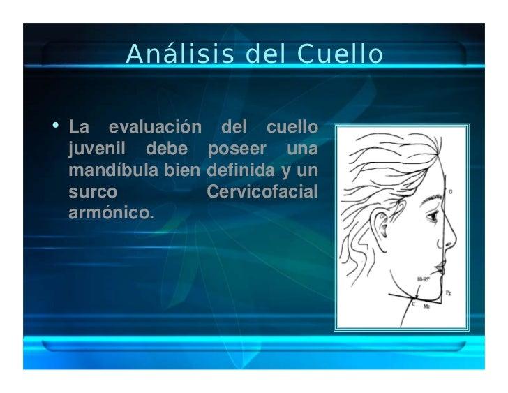 Análisis del Cuello  • La evaluación del cuello  juvenil debe poseer una  mandíbula bien definida y un  surco          Cer...