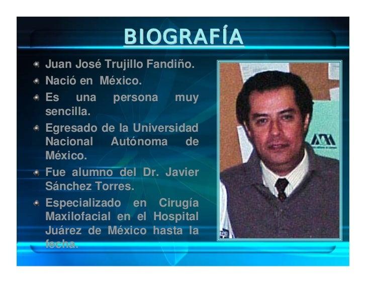 BIOGRAFÍA Certificado por el Consejo Mexicano de Cirugía Oral y Maxilofacial. Miembro de la Asociación Mexicana de Cirugía...