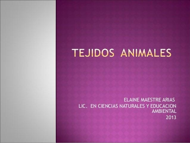 ELAINE MAESTRE ARIASLIC. EN CIENCIAS NATURALES Y EDUCACION                              AMBIENTAL                         ...