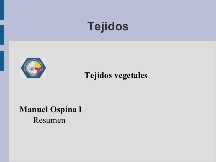 Tejidos Tejidos vegetales Manuel Ospina l Resumen