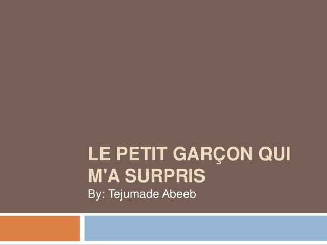 LE PETIT GARÇON QUI M'A SURPRIS By: Tejumade Abeeb