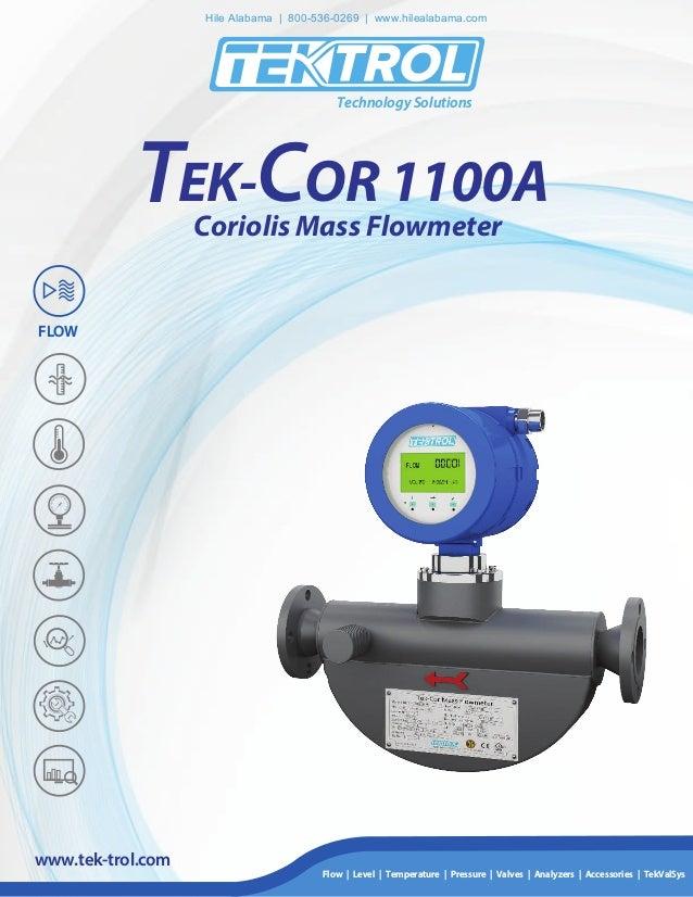 Technology Solutions www.tek-trol.com Coriolis Mass Flowmeter T OR 1100AEK-C Flow | Level | Temperature | Pressure | Valve...