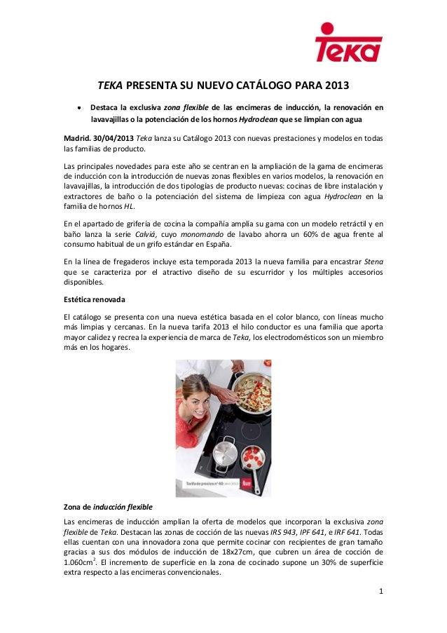 1TEKA PRESENTA SU NUEVO CATÁLOGO PARA 2013Destaca la exclusiva zona flexible de las encimeras de inducción, la renovación ...