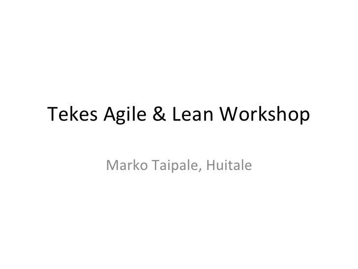 Tekes Agile & Lean Workshop          Marko Taipale, Huitale