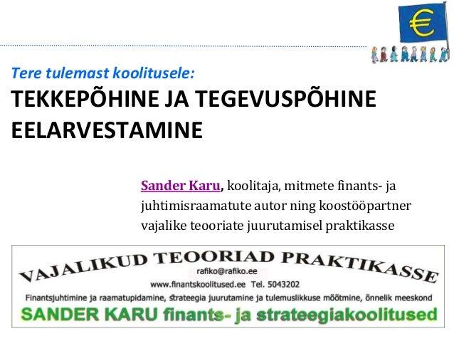Sander Karu, koolitaja, mitmete finants- ja juhtimisraamatute autor ning koostööpartner vajalike teooriate juurutamisel pr...