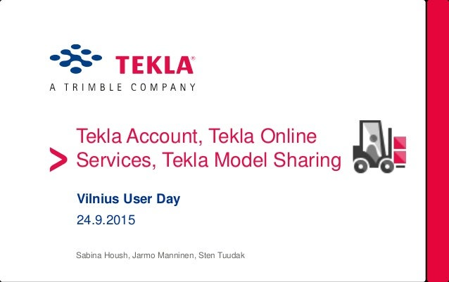 Lithuania Tekla User Day 2015: Tekla Account, Tekla Services