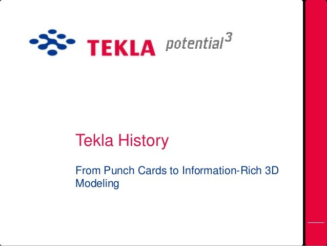 Tekla History From Punch Cards to Information-Rich 3D Modeling