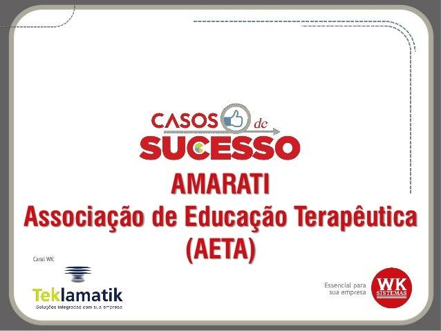 AMARATI Associação de Educação Terapêutica (AETA)Canal WK: