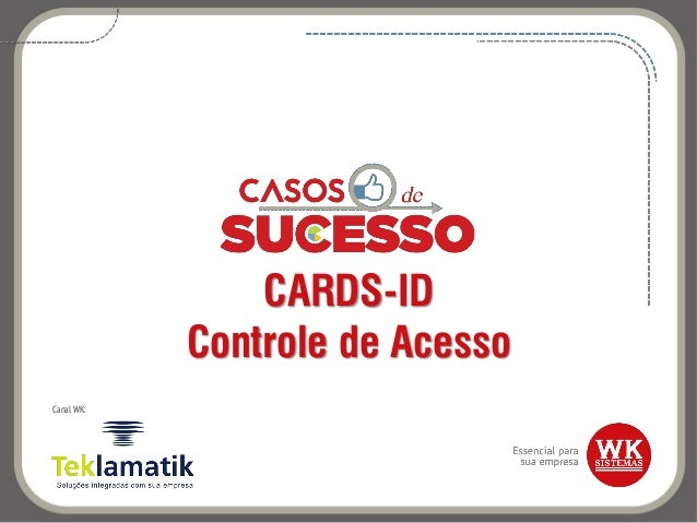 CARDS-ID Controle de Acesso Canal WK: