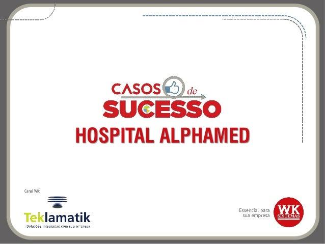 HOSPITAL ALPHAMED Canal WK: