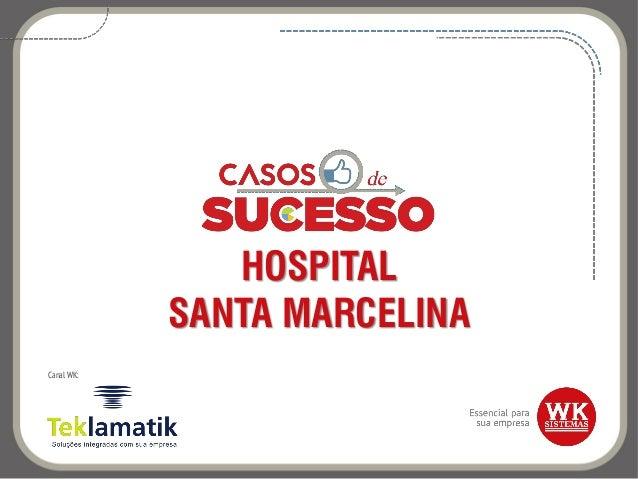 HOSPITAL SANTA MARCELINA Canal WK: