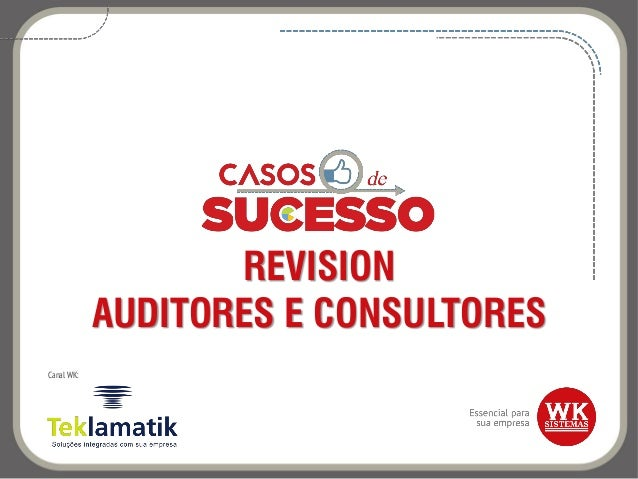 REVISION AUDITORES E CONSULTORES Canal WK: