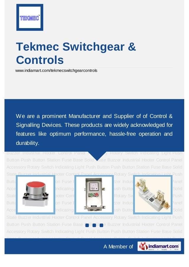 Tekmec Switchgear &    Controls    www.indiamart.com/tekmecswitchgearcontrolsPush Button Push Button Station Fuse Base Sol...