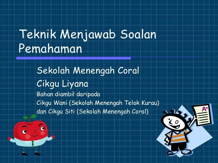 Teknik Menjawab Soalan Pemahaman Sekolah Menengah Coral Cikgu Liyana Bahan diambil daripada  Cikgu Wani (Sekolah Menengah ...
