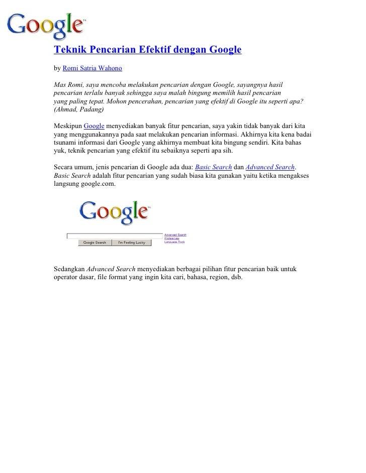 Teknik Pencarian Efektif dengan Google by Romi Satria Wahono  Mas Romi, saya mencoba melakukan pencarian dengan Google, sa...