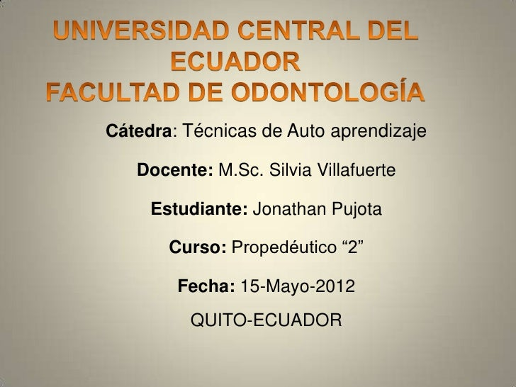 Cátedra: Técnicas de Auto aprendizaje   Docente: M.Sc. Silvia Villafuerte     Estudiante: Jonathan Pujota       Curso: Pro...