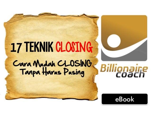 eBook  17 TEKNIK CLOSING  Cara Mudah CLOSING Tanpa Harus Pusing
