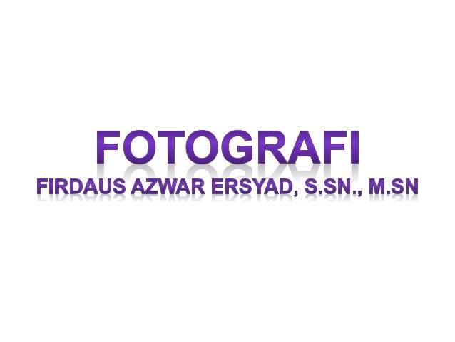 FOTO PHOTOS CAHAYA GRAFI GRAPHOS GAMBAR Melukis dengan cahaya Dapat diambil kesimpulan, bahwa fotografi erat kaitannya den...