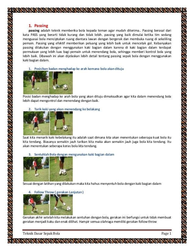 Teknik Dasar Sepak Bola Page 1 1. Passing passing adalah teknik memberika bola kepada teman agar mudah diterima.. Passing ...