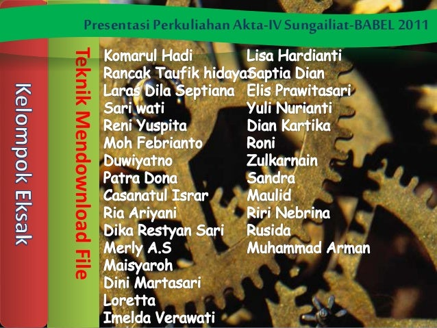 TeknikMendownloadFile Presentasi PerkuliahanAkta-IVSungailiat-BABEL2011