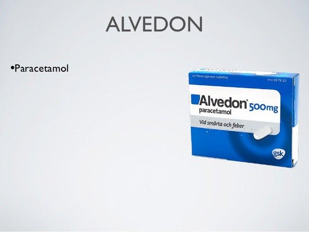 ALVEDON•Paracetamol•Smärtstillande och febernedsättande•Finns i de flesta hem•Överdosering kan sluta med svåra leverskador