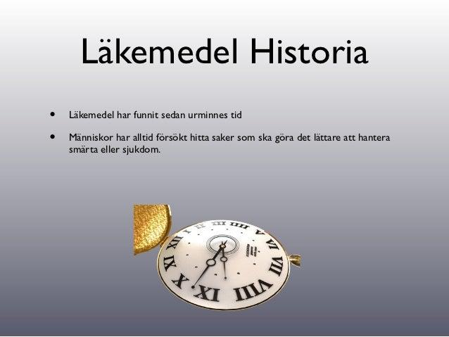 Läkemedel Historia•   Läkemedel har funnit sedan urminnes tid•   Människor har alltid försökt hitta saker som ska göra det...