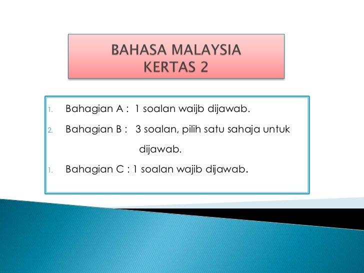 1.   Bahagian A : 1 soalan waijb dijawab.2.   Bahagian B : 3 soalan, pilih satu sahaja untuk                    dijawab.1....