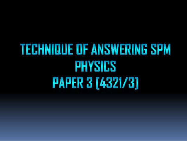 ANSWER STRATEGY PHYSICS QUESTIONS PAPER 3              Written Practical Questions (1 Hours 30 Minutes)                   ...
