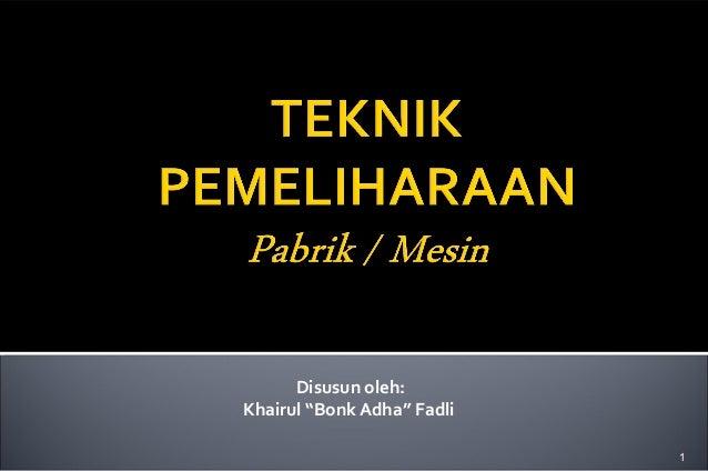 "Bagian Satu      Disusun oleh:Khairul ""Bonk Adha"" Fadli                                      1"