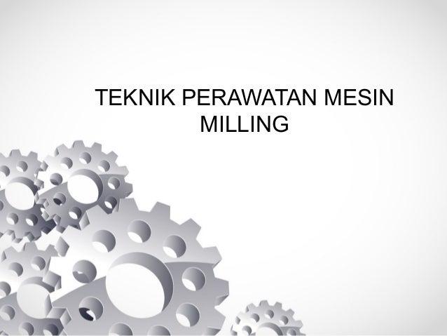 TEKNIK PERAWATAN MESIN MILLING