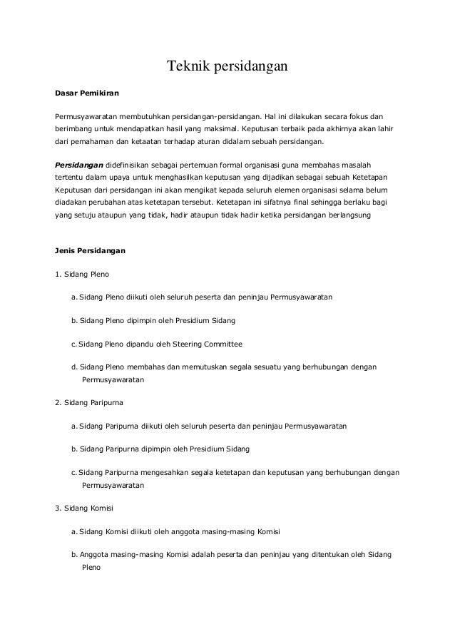 Teknik persidanganDasar PemikiranPermusyawaratan membutuhkan persidangan-persidangan. Hal ini dilakukan secara fokus danbe...