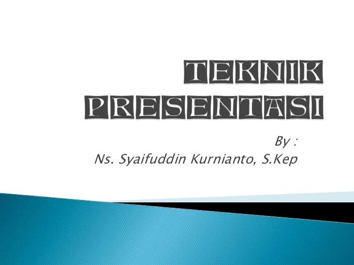 By :Ns. Syaifuddin Kurnianto, S.Kep